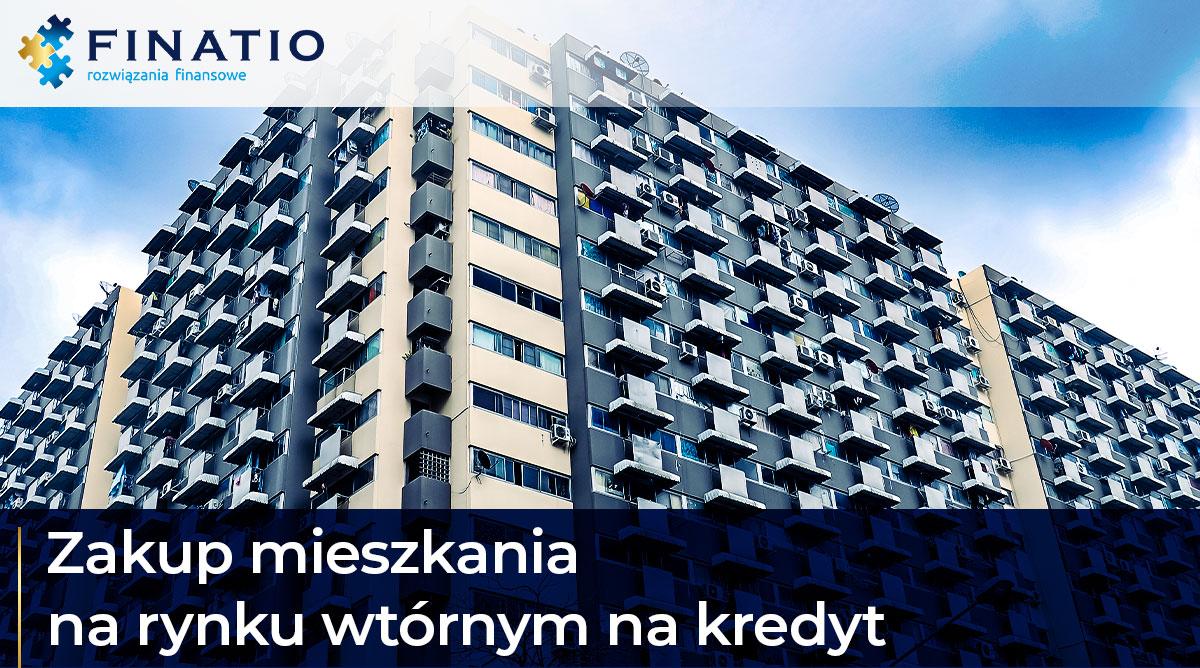 Zakup mieszkania na rynku wtórnym na kredyt